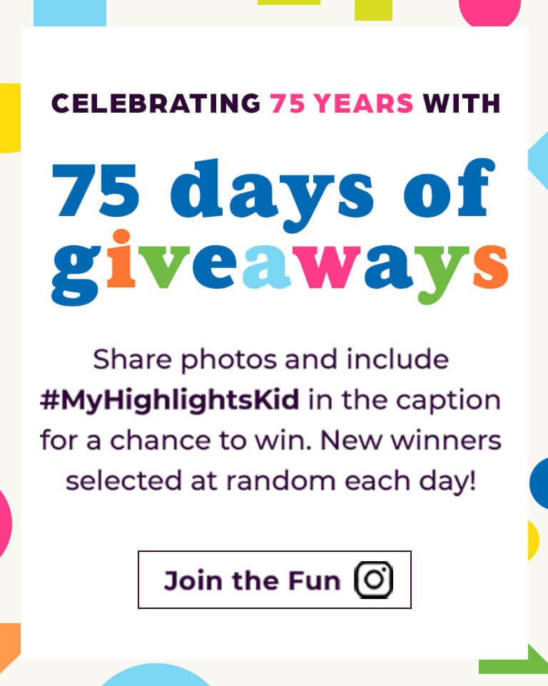 Share your photos with us on social media with hashtag My Highlights Kid.