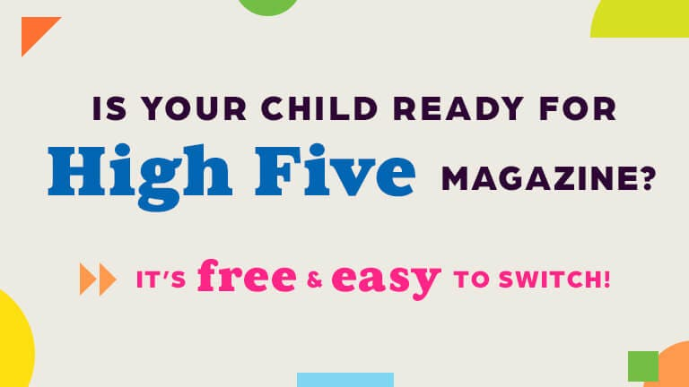 Is your child ready for High Five magazine?