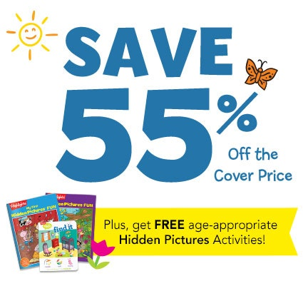 Get Highlights magazines for 55% off the cover price, plus free age-appropriate Hidden Pictures activities.