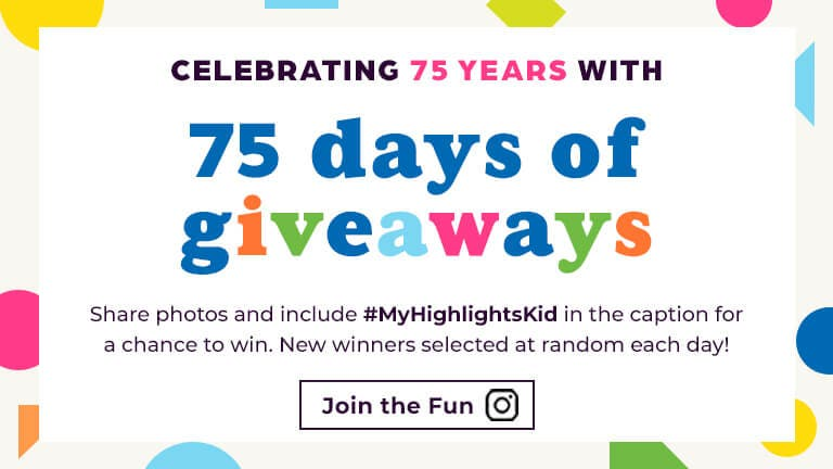 Share your photos with us on social media with hashtag My Highlights Kid and be entered to win!