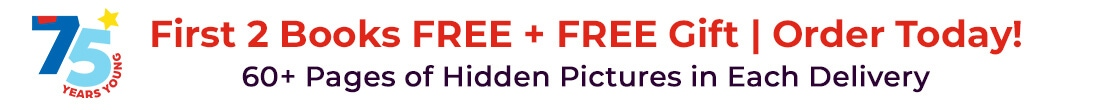 First 2 books free plus a free gift! Over 60 pages of hidden pictures in each delivery.