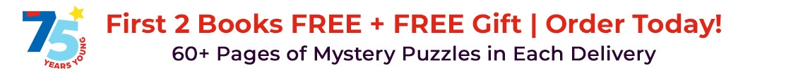 Get the first two books free plus a free gift! Order today! Get over 60 pages of mystery puzzles in each delivery.