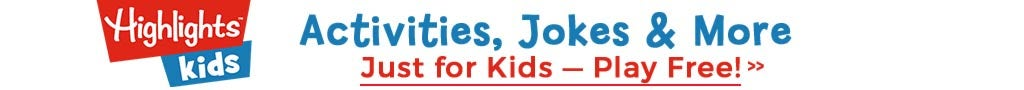 Highlights Kids. Activities, Jokes and More! Just for Kids. Play Free!