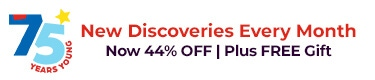 New discoveries every month now 44% off plus a free gift. Celebrating our 75th birthday with this special offer!