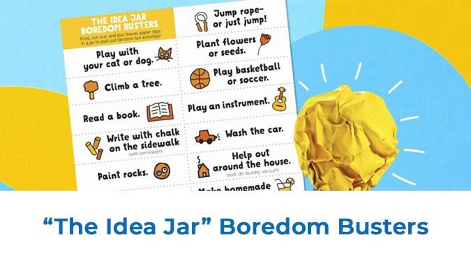 """The Idea Jar"" Boredom Busters"